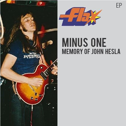 Flax Minus One Memory of John Hesla - EP 2015
